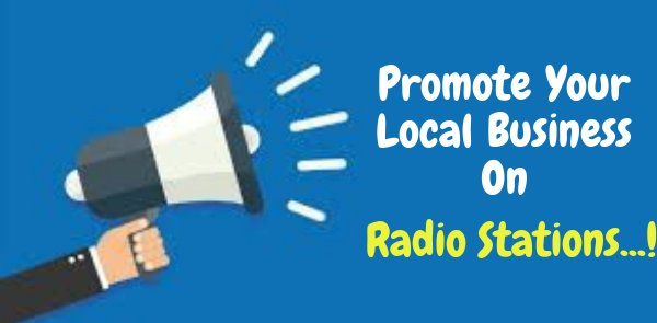 How to Promote Your Local Business On Radio Stations