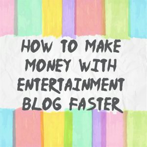 How To Make Money With Entertainment Blog Faster