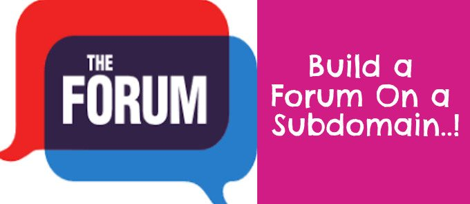 How to Build a Forum On a Subdomain